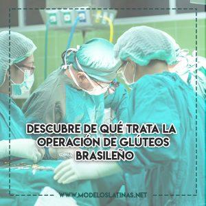 Descubre de qué trata la operación de glúteos brasileño