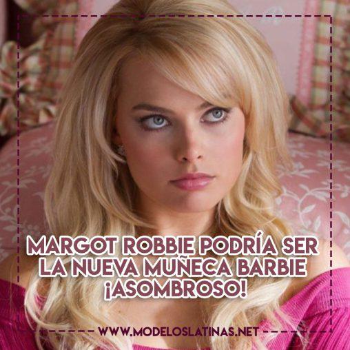 Margot Robbie podría ser la nueva muñeca Barbie, ¡asombroso!